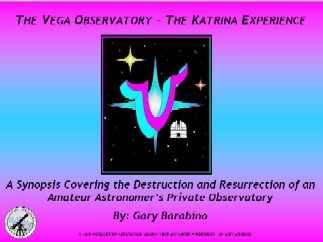 The Vega Astronomical Observatory - The Katrina Experience